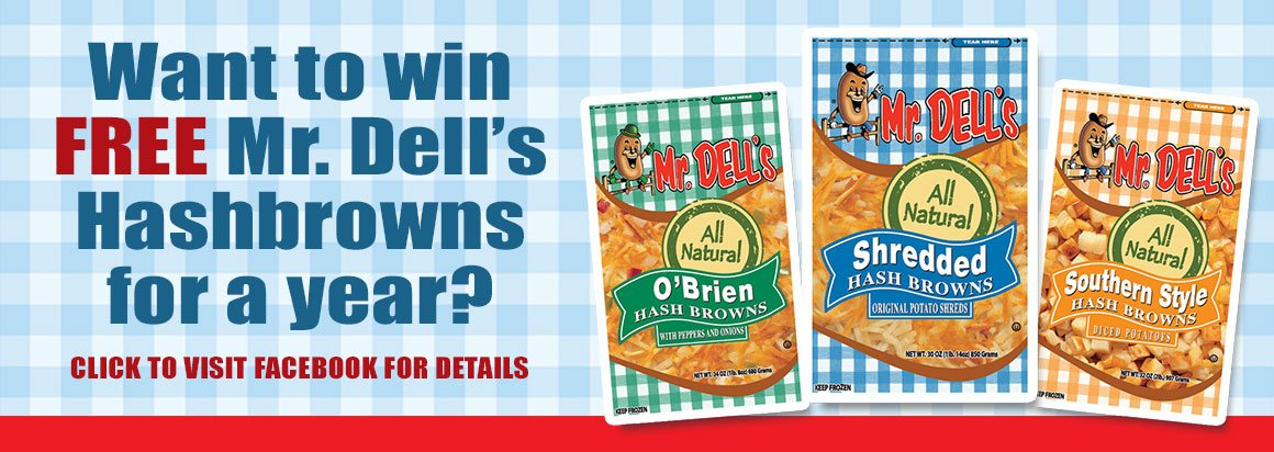 Win Mr. Dell's Hashbrowns for a Year