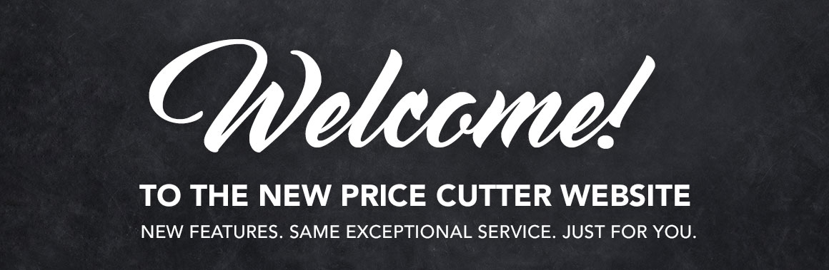 Welcome to the new Price Cutter site